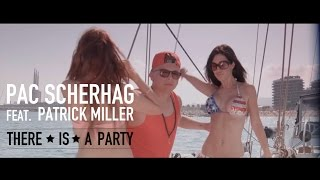 ★Pac Scherhag  feat. Patrick Miller★ There is a party (Official)