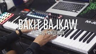 Michael Pangilinan - Bakit Ba Ikaw (Piano Cover)