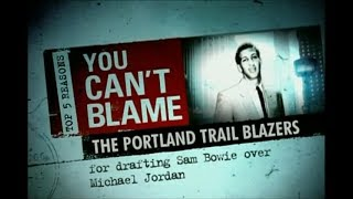 Top 5 Reasons You Can't Blame the Trail Blazers (Sam Bowie)