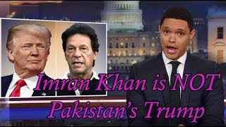Re: Trevor Noah | Imran Khan is NOT Pakistan's Trump