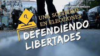 Una Sociedad en elecciones - Defendiendo Libertades (1/8)