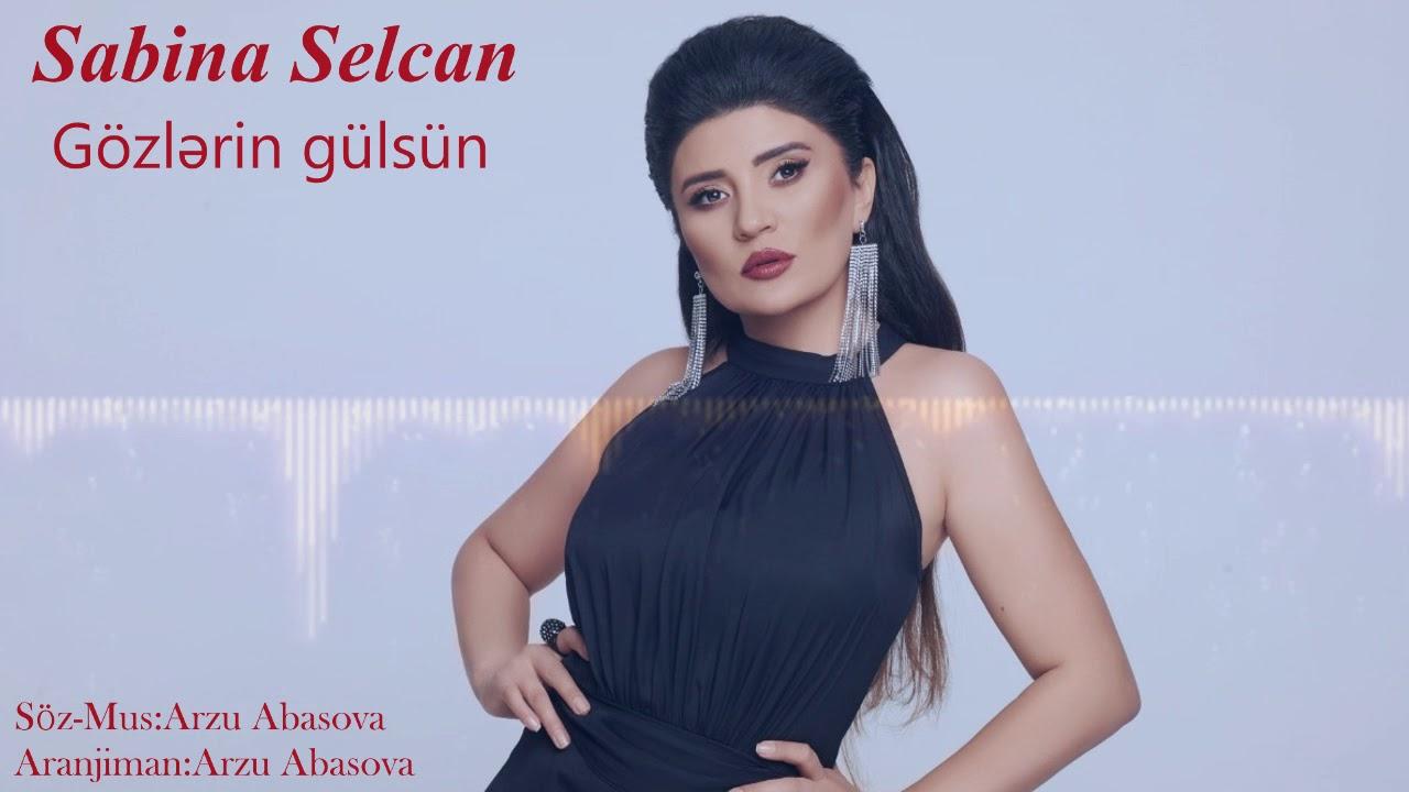 Sabina Selcan Gozlerin Gulsun 2019 Youtube