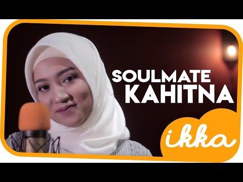 Ep1 #2: Kahitna - Soulmate (Cover) by IKKA ZEPTHIA