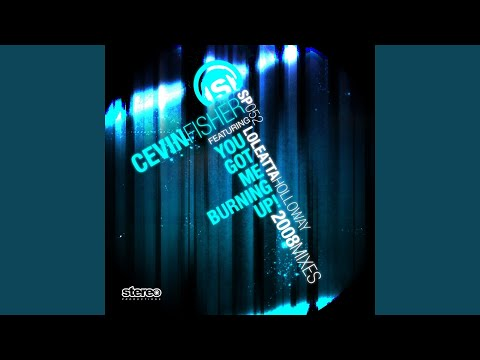 You Got Me Burning Up! 2008 Mixes (feat. Loleatta Holloway) (Tim Davison Remix)