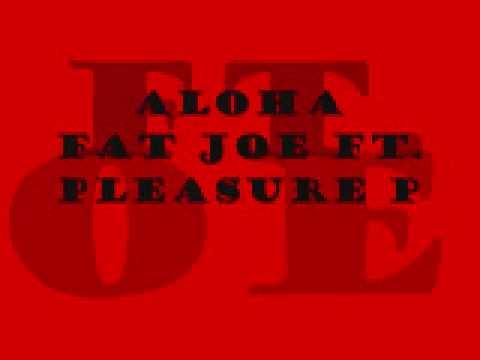 Fat Joe Aloha