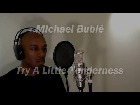 Michael Buble - Try A Little Tenderness (Vocal Cover)