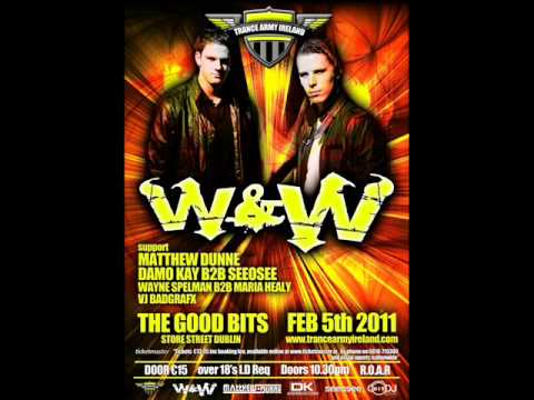 Trance Army Ireland pres W&W @ The Good Bits Feb 5...