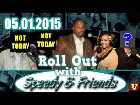 Roll Out w/ Speedy & Friends 05.01.2015