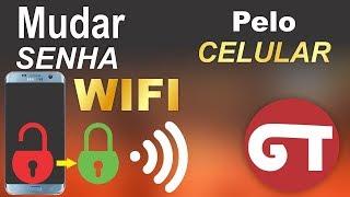 Como mudar a senha do WiFi pelo celular