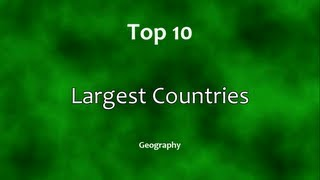 Top 10: Largest Countries