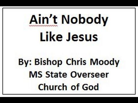 Ain't Nobody Like Jesus