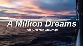 A Million Dreams - The Greatest Showman (Lyrics)