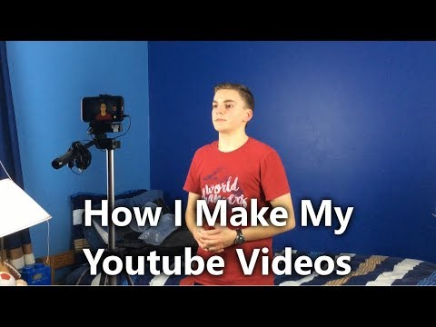 How I Make My YouTube Videos - Behind The Scenes