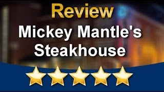 Mickey Mantle's Steakhouse Oklahoma City          Remarkable           5 Star Review By Raychel...