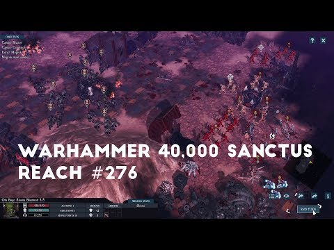 The Horrors Of The Warp | Let's Play Warhammer 40,000 Sanctus Reach #276 |
