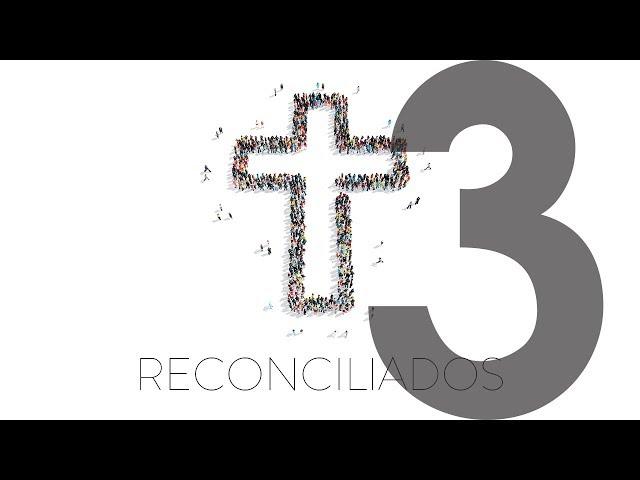 Reconciliados - 3 de 6 - Na terra