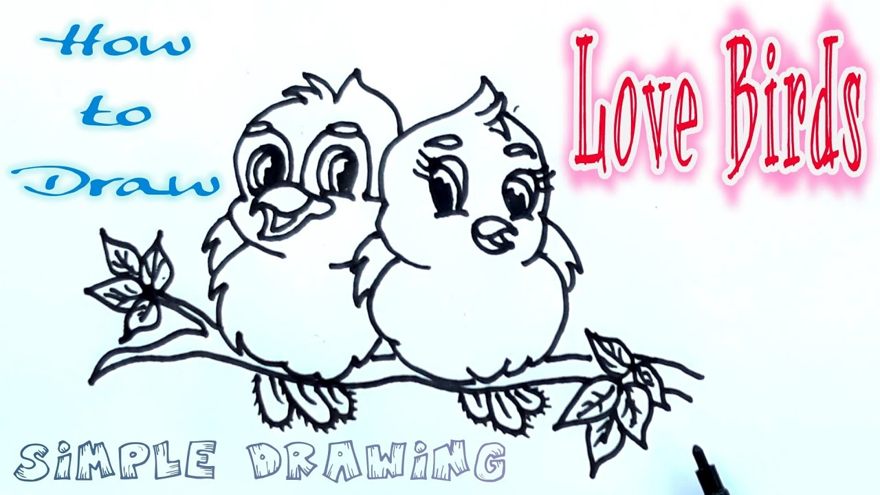 Love Birds Simple Drawing Simple Drawing How To Draw Love Birds Easy Drawing Step By Step Youtube