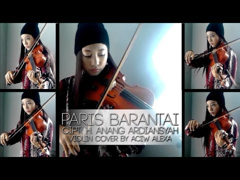 Paris Barantai H.Anang Ardiansyah violin cover by Aciw Alexa