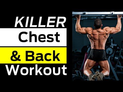 4 Killer Exercises for your Chest & Back Workouts