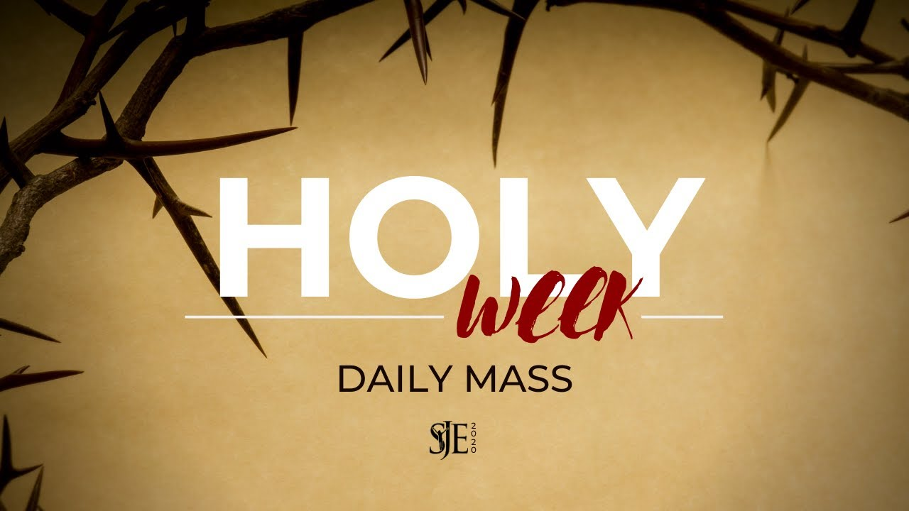 Daily Mass - Holy Week - April 6, 2020