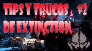 Tips & Trucos Extinction #2: Las mejores clases, hipno cuchillo, soflam  y más