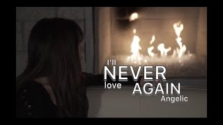 Baixar LADY GAGA - I'LL NEVER LOVE AGAIN (cover) | (A STAR IS BORN) by ANGELIC / thisisAngelic