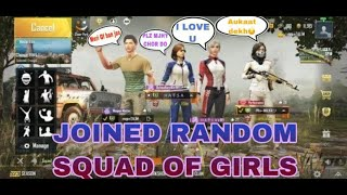 Joining Random Squad Of Girls Like A Bot | ZALIM | Pubg Mobile