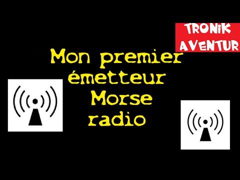 TRONIK AVENTUR 137 - FAIRE UN EMETTEUR MORSE RADIO - TUTORIEL COMMENT CA MARCHE EXPERIENCE