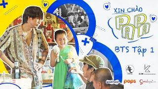 XIN CHÀO PAPA - BTS Tập 1 | Web Drama 2020 | Tuấn Trần, Khánh Vân, Phát La, Ngân Chi, Su Su
