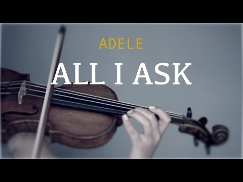 Adele - All I Ask for violin and piano (COVER)