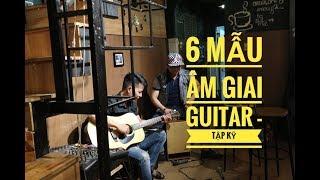 [ Cảm âm guitar video 1 ] 6 mẫu âm giai guitar tập kỹ