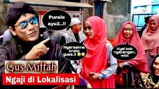 🔘 DAKWAH GUS MIFTAH Ngaji Di Lokalisasi Bareng Purel Cantik Penjual Kroto Viral..!!