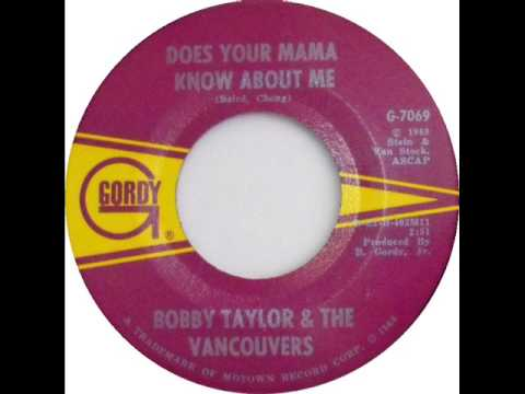Bobby Taylor & The Vancouvers - Does Your Mama Know About Me (1968)