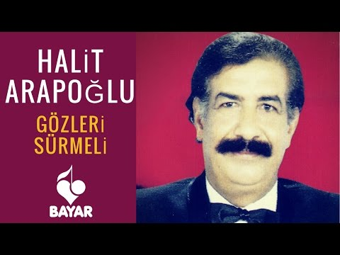 Halit Arapoğlu - Gözleri Sürmeli