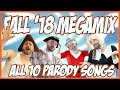 Fall 2018 Megamix | Every Parody Song