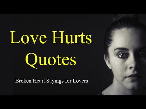 Love Hurts Quotes For Broken Heart Lovers, True Love Sayings