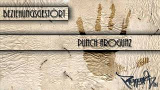 Repeat youtube video Punch Arogunz - Beziehungsgestört