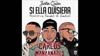 Justin Quiles ft Yandel & Gadiel -  Si Ella Quisiera (Carlos Manzanares Rework)