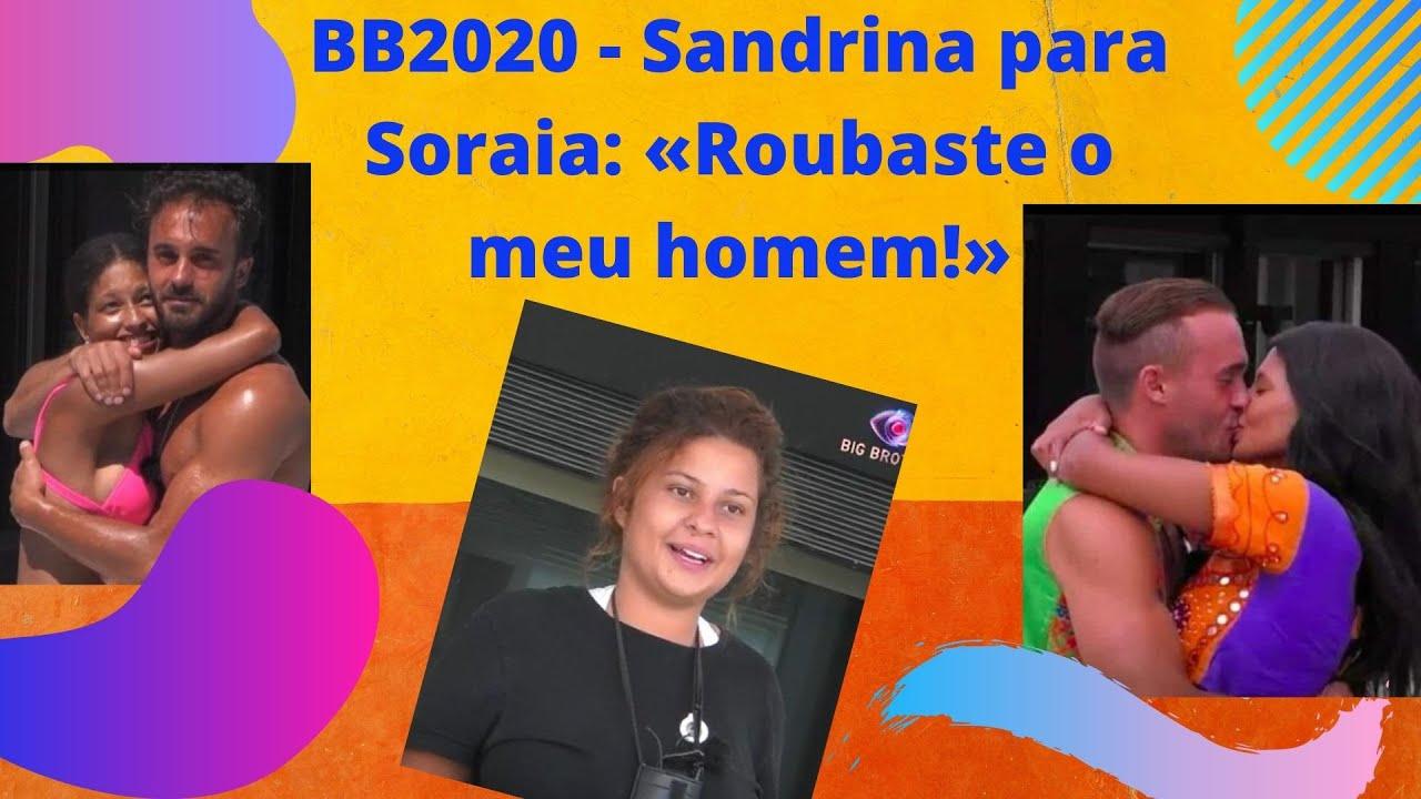 BB2020 - Sandrina para Soraia: «Roubaste o meu homem!»     MANIA CURIOSA