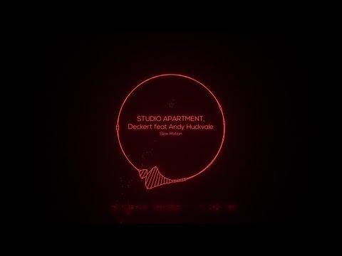STUDIO APARTMENT feat.Andy Huckvale & Deckert - Slow Motion (Original Mix) [N.E.O.N]