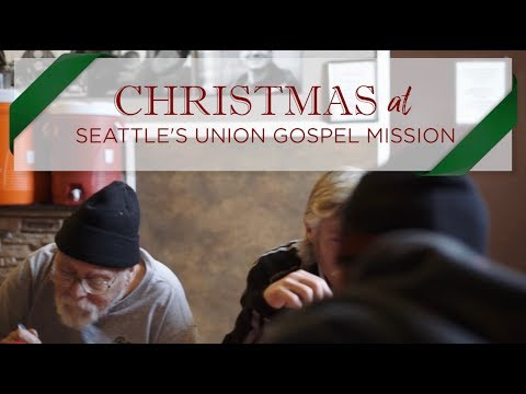 Bringing Hope and Life this Christmas at Seattle's Union Gospel Mission