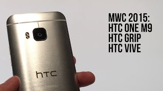 MWC 2015: HTC One M9, HTC Grip, HTC Vive