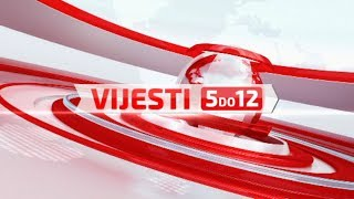 Vijesti 5 do 12 - 18.1.2019.