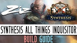 Ziz - All Things Inquisitor Build Guide! 3.6 Path of Exile: Synthesis
