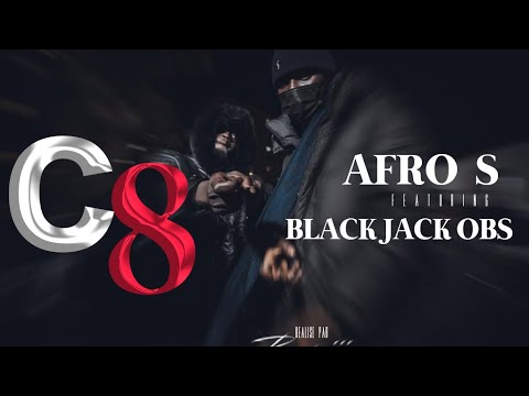 Youtube: Afro S – C8 ( Tous les jours ) Feat. Black Jack OBS ( Clip Officiel )