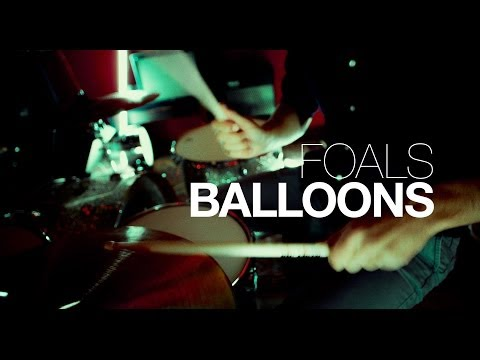 DRUMS: Foals // Balloons