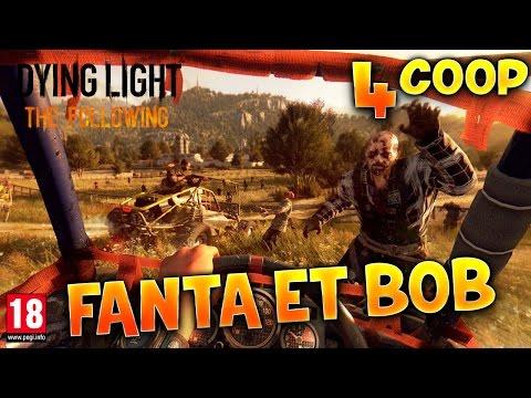 Dying Light : The Following - Ep.4 : La Traque - Fanta et Bob Coop Zombies & Parkour