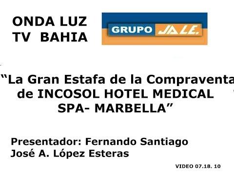 La Gran Estafa de la Compraventa de INCOSOL HOTEL MEDICAL SPA- MARBELLA