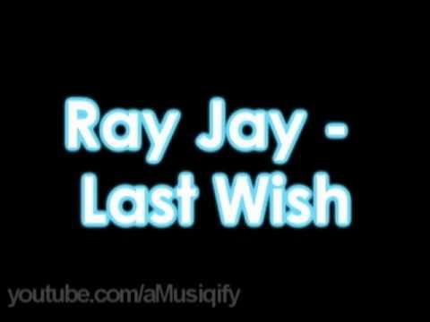 Ray J - Last Wish [dl link]