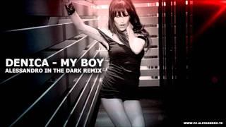 Скачать Denica My Boy Alessandro In The Dark Remix